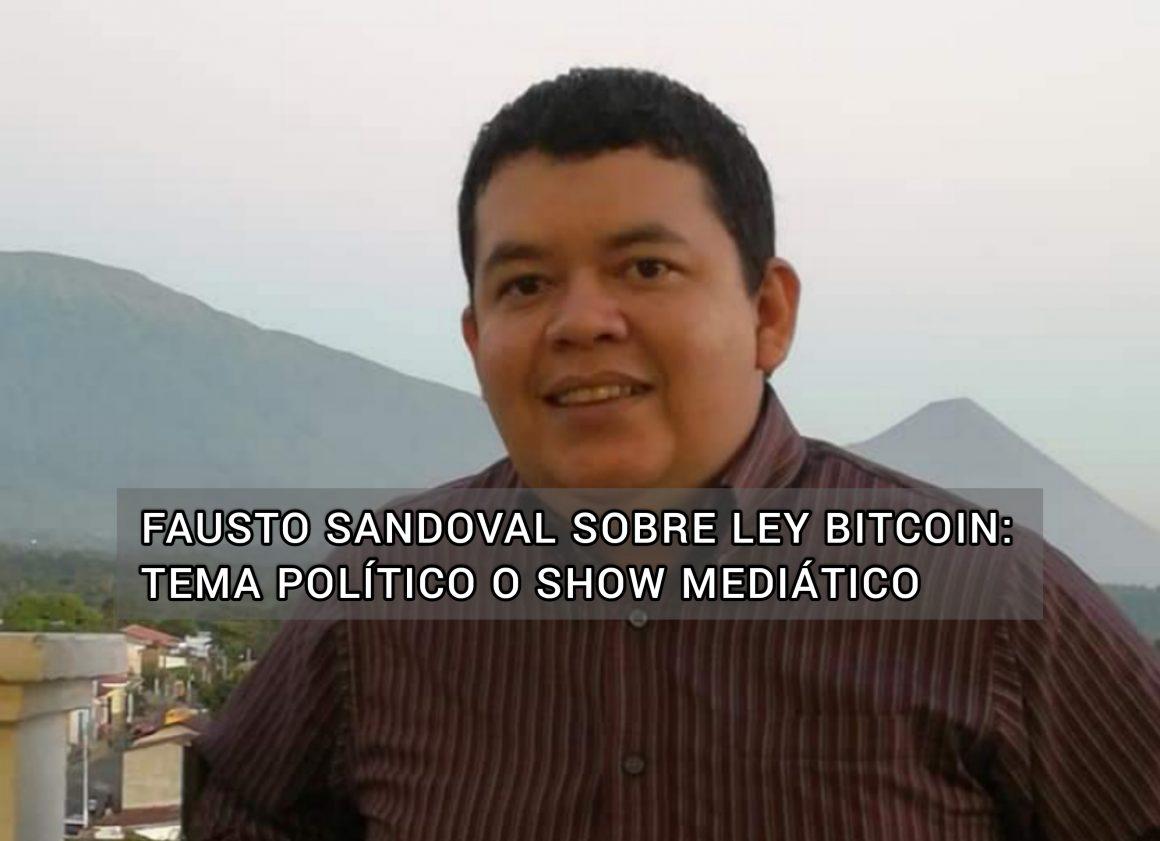 Fausto Sandoval: Esto del bitcoin es más un tema político o show mediático