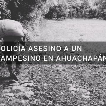 Agente de la PNC mató a campesino en Ahuachapán