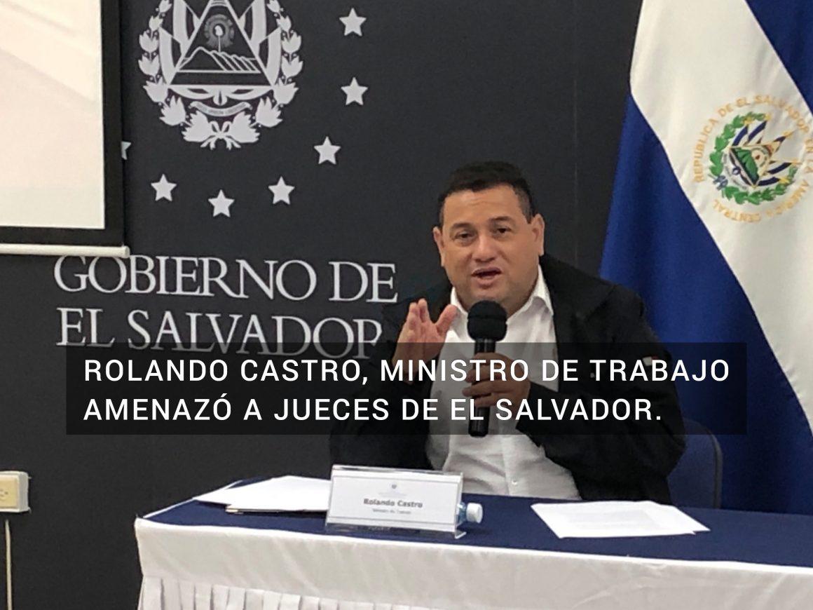 Rolando Castro amenazó a los jueces: todo juez que no se apegue a la Ley será llevado al departamento de investigación judicial