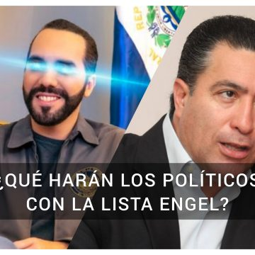 ¿Qué harán los políticos salvadoreños con la lista Engel? TE CONTAMOS